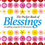 The Pocket Book of Blessings : An Uplifting Companion for Life's Journey - Anne Moreland