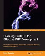 Learning Fuelphp for Effective PHP Development - Ross Tweedie