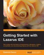 Getting Started with the Lazarus IDE - Roderick Person