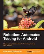 Robotium Automated Testing for Android - Hrushikesh Zadgaonkar