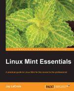 Linux Mint Essentials - Jeremy Lacroix