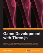 Game Development with Three.js - Isaac Sukin