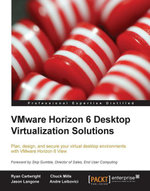 Vmware Horizon 6 Desktop Virtualization Solutions - Cartwright  Ryan