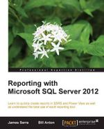 Reporting with Microsoft SQL Server 2012 - James Serra