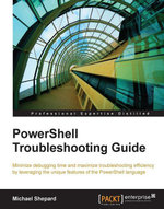 PowerShell Troubleshooting Guide - Shepard   Michael