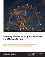 Learning Veeam® Backup & Replication for VMware vSphere - Christian Mohn
