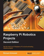 Raspberry Pi Robotics Projects - Second Edition - Grimmett   Richard