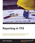 Reporting in Tfs - Dipti Chhatrapati