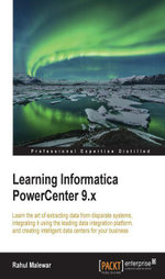Learning Informatica PowerCenter 9.x - Rahul Malewar