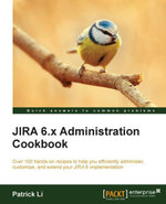JIRA 6.x Administration Cookbook - Patrick Li