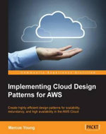 Implementing Cloud Design Patterns for AWS - Young   Marcus