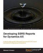 Developing SSRS Reports for Dynamics AX - Mukesh Hirwani