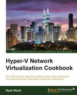 Hyper-V Network Virtualization Cookbook - Ryan Boud
