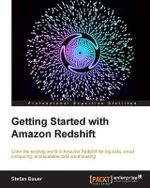 Getting Started with Amazon Redshift : Food Group Fundamentals from the Dairy, Fruit, Veg... - Stefan Bauer