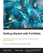Getting Started with FortiGate : a Problem-solution Approach - Rosato Fabbri Fabrizio Volpe