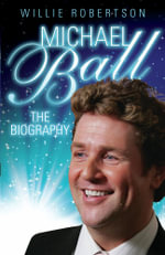 Michael Ball - The Biography - Willie Robertson