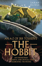 An A-Z of JRR Tolkien's The Hobbit - Sarah Oliver