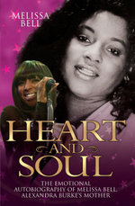 Heart and Soul - The Emotional Autobiography of Melissa Bell, Alexandra Burke's Mother - Melissa Bell