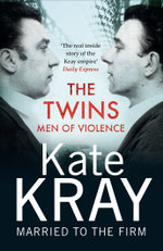 The Twins - Men of Violence : Men of Violence - Kate Kray