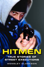 Hitmen - True Stories of Street Executions - Wensley Clarkson
