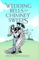 Wedding Bells and Chimney Sweeps - Bruce Montague