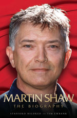 Martin Shaw - The Biography - Stafford Hildred