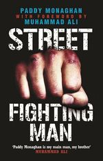 Street Fighting Man : They Cruelly Stole My Childhood. This is My Story ... - Paddy Monaghan