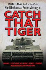 Catch That Tiger - Noel Botham