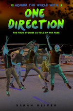 Around the World with One Direction : The True Stories as Told by the Fans - Sarah Oliver