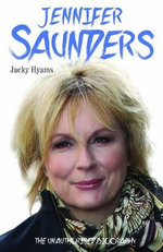 Jennifer Saunders - the Biography - Jacky Hyams