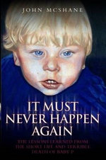 Baby P - It Must Never Happen Again - John McShane