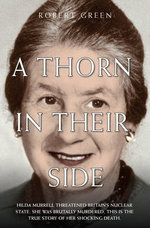 A Thorn in Their Side - Hilda Murrell Threatened Britain's Nuclear State. She Was Brutally Murdered. This is the True Story of her Shocking Death - Robert Green