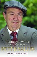 Peter Sallis - Summer Wine & Other Stories - Peter Sallis