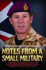 Notes From a Small Military - Major-General Chip Chapman