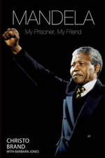 Doing Life with Mandela : My Prisoner, My Friend - Christo Brand