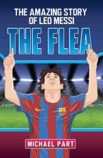 The Flea : The Amazing Story of Leo Messi - Michael Part