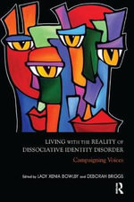 Living with the Reality of Dissociative Identity Disorder : Campaigning Voices