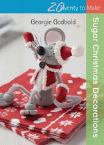 Sugar Christmas Decorations - Georgie Godbold