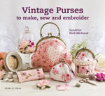 Vintage Purses to Make, Sew and Embroider - Sandrine Kielt-Michaud
