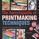 The Encyclopedia of Printmaking Techniques - Judy Martin