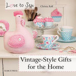 Vintage-Style Gifts for the Home : Love to Sew - Christa Rolf