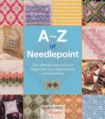 A-Z of Needlepoint : Search Press Classics