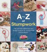 A-Z of Stumpwork - Country Bumpkin Publications