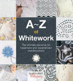 A-Z of Whitework : Search Press Classics