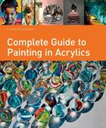Complete Guide to Painting in Acrylics - Lorena Kloosterboer