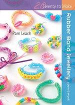 Rubber Band Jewellery : Twenty to Make - Pam Leach