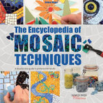The Encyclopedia of Mosaic Techniques : Search Press Classics - Emma Biggs