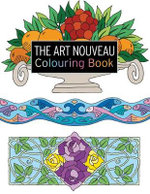 The Art Nouveau Colouring Book : Large and Small Projects to Enjoy - Judy Balchin