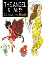 The Angel & Fairy Colouring Book : Large and Small Projects to Enjoy - Rebecca Balchin
