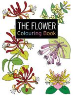 The Flower Colouring Book : Large and Small Projects to Enjoy - Polly Pinder